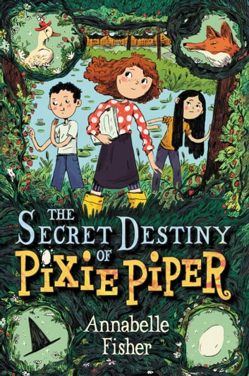 The Secret Destiny of Pixie Piper ebook by Annabelle Fisher
