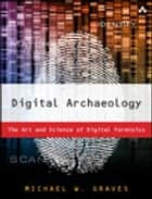 Digital Archaeology ebook by Michael Graves