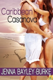 Caribbean Casanova ebook by Jenna Bayley-Burke