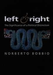 Left and Right - The Significance of a Political Distinction ebook by Norberto Bobbio