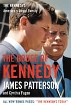 The House of Kennedy ebook by