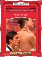 Passionately Ever After (Mills & Boon Desire) (Dynasties: The Barones, Book 12) ebook by Metsy Hingle