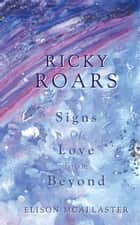 Ricky Roars - Signs of Love from Beyond ebook by Elison McAllaster