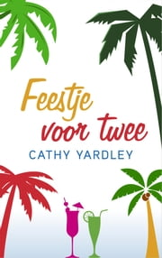Feestje voor twee ebook by Cathy Yardley