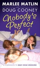 Nobody's Perfect ebook by Marlee Matlin, Doug Cooney
