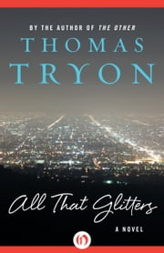All That Glitters - A Novel ebook by Thomas Tryon