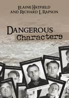 Dangerous Characters ebooks by Elaine Hatfield, Richard L. Rapson