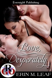 Love, Desperately ebook by Erin M. Leaf