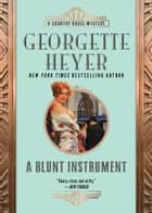 A Blunt Instrument E-bok by Georgette Heyer