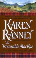 The Irresistible MacRae - Book Three of The Highland Lords ebook by