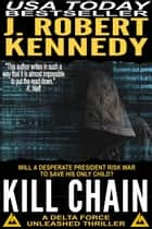 Kill Chain ebook by J. Robert Kennedy