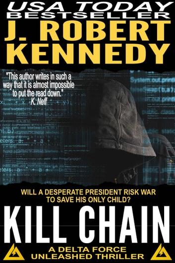 Kill Chain - A Delta Force Unleashed Thriller, Book #4 ebook by J. Robert Kennedy
