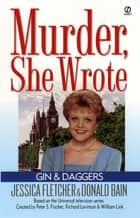 Murder, She Wrote: Gin and Daggers ebook by Jessica Fletcher, Donald Bain