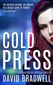 Cold Press - A Gripping British Mystery Thriller ekitaplar by David Bradwell