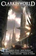 Clarkesworld Magazine Issue 134 ebook by Neil Clarke, D.A. Xiaolin Spires, Mike Buckley,...