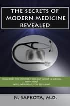 The Secrets of Modern Medicine Revealed ebook by Nabin Sapkota