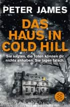 Das Haus in Cold Hill - Roman eBook von Peter James, Christine Blum