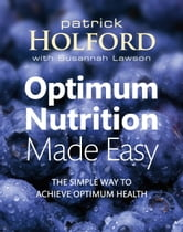 Optimum Nutrition Made Easy - The simple way to achieve optimum health ebook by Patrick Holford,Susannah Campos,Susannah Lawson