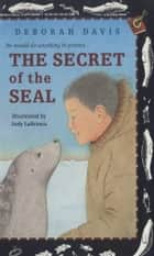 The Secret of the Seal ebook by