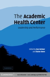 The Academic Health Center ebook by Detmer, Don