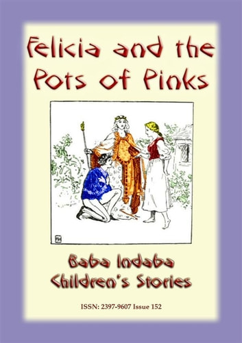 FELICIA AND THE POT OF PINKS - A French Children's Story - Baba Indaba Children's Stories - Issue 152 ebook by Anon E Mouse