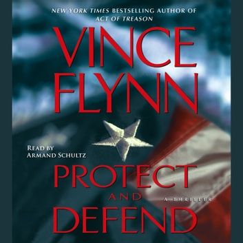 Protect and Defend - A Thriller audiobook by Vince Flynn