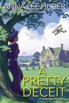 A Pretty Deceit ebook by Anna Lee Huber
