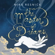 The Master of Dreams audiobook by Mike Resnick