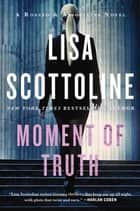 Moment of Truth ebook by Lisa Scottoline