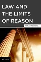 Law and the Limits of Reason ebook by Adrian Vermeule