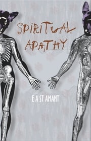 Spiritual Apathy ebook by Edward St Amant