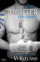 The fighter for chance ebook by Vi Keeland