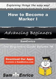 How to Become a Marker I - How to Become a Marker I ebook by Darell Cartwright