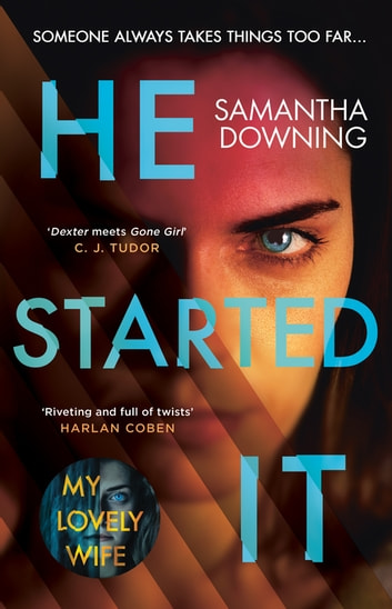 He Started It - The new psychological thriller from #1 bestselling author of My Lovely Wife ebook by Samantha Downing