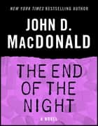 The End of the Night - A Novel ekitaplar by John D. MacDonald, Dean Koontz
