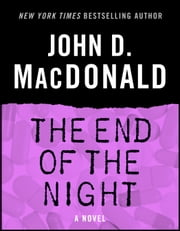The End of the Night - A Novel ebook by John D. MacDonald