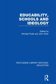 Educability, Schools and Ideology (RLE Edu L) ebook by MICHAEL Flude,JOHN AHIER
