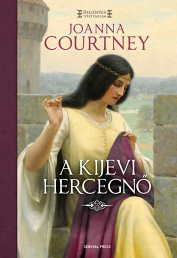 A kijevi hercegnő ebook by Joanna Courtney