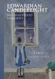 EDWARDIAN CANDLELIGHT - My Childhood Memories ebook by Clarissa Lablache Cheer