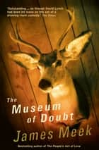 The Museum Of Doubt ebook by James Meek