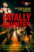 Fatally Haunted eBook by Rachel Howzell Hall, Sheila Lowe, Laurie Stevens,...