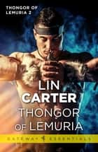 Thongor of Lemuria ebook by Lin Carter