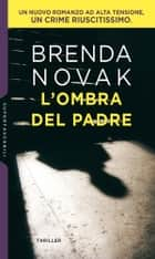 L'ombra del padre ebook by Brenda Novak