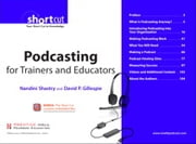 Podcasting for Trainers and Educators, Digital Short Cut ebook by Nandini Shastry,David P. Gillespie