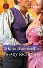The Viscount's Unconventional Bride ebook by Mary Nichols