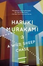 A Wild Sheep Chase ebook by Haruki Murakami