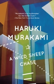A Wild Sheep Chase - A Novel ebook by Haruki Murakami