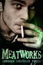 Meatworks ebook by Jordan Castillo Price