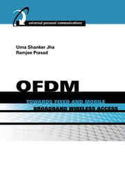 Mobile Broadband Wireless Access: Chapter 5 from OFDM Towards Broadband Wireless Access ebook by Jha, Uma Shanker