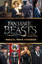 Magical Movie Handbook (Fantastic Beasts and Where to Find Them) ebook by Michael Kogge